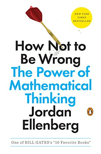 How Not To Be Wrong. The Power Of Mathematical Thinking por Jordan Ellenberg
