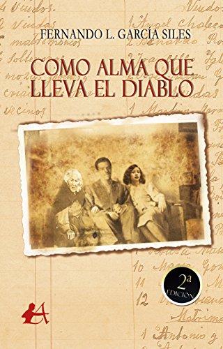 Como alma que lleva el diablo por Fernando Lucas García Siles