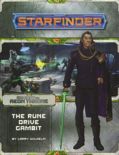 Starfinder Adventure Path: The Rune Drive Gambit (Against the Aeon Throne 3 of 3) por Larry Wilhelm