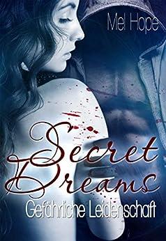 Secret Dreams: Gefährliche Leidenschaft von [Hope, Mel]
