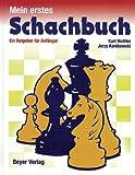 Mein erstes Schachbuch: Ein Ratgeber für Anfänger