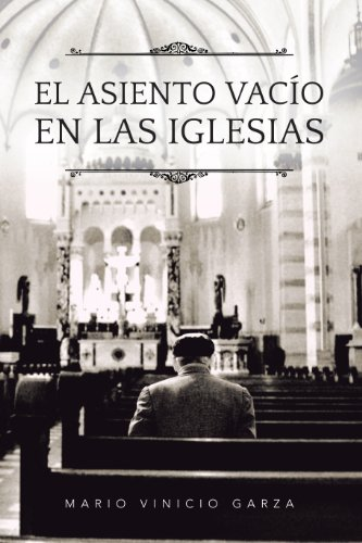 El Asiento Vacío En Las Iglesias por Mario Vinicio Garza