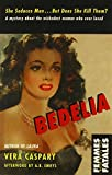 Bedelia (Femmes Fatales) by Vera Caspary (2005-11-01)
