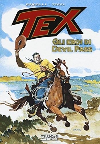 Tex. Gli eroi di Devil Pass