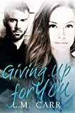 Giving Up for You (The Giving Trilogy #2)