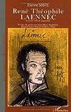 Image de René Théophile Laennec : Ou La Passion du diagnostic exact