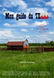 Mon guide du Texas (French Edition)