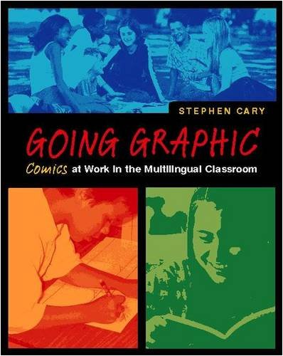 Going Graphic: Comics at Work in the Multilingual Classroom