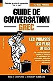 Telecharger Livres Guide de conversation Francais Grec et mini dictionnaire de 250 mots (PDF,EPUB,MOBI) gratuits en Francaise