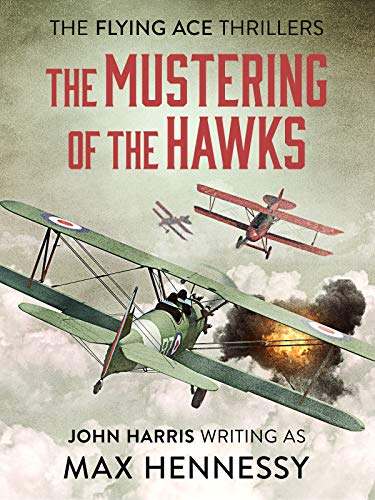 The Mustering of the Hawks (Flying Ace Thrillers Book 1) (English ...