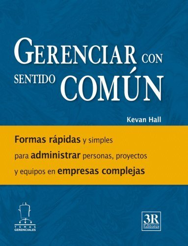 gerenciar-con-sentido-comun-spanish-edition-by-kevan-hall-2009-01-01