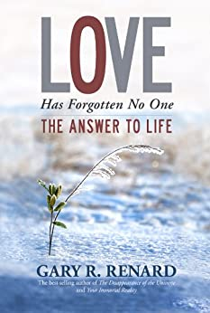 Love Has Forgotten No One: The Answer to Life par [Renard, Gary R.]