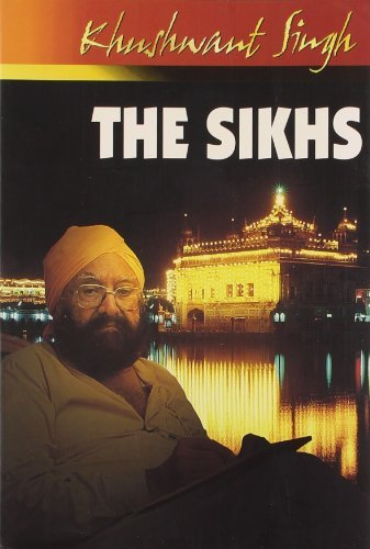 The Sikhs by Khushwant Singh (2011-11-23)