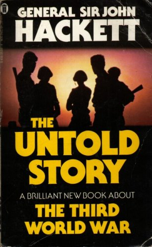 The Third World War - The Untold Story por Sir John Hackett