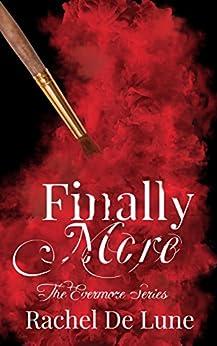 Finally More (The Evermore Series Book 5) by [De Lune, Rachel]