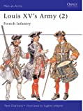 Louis XV's Army (2): French Infantry: French Infantry Vol 2 (Men-at-Arms)