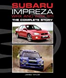 Subaru Impreza WRX and WRX STI: The Complete Story (Crowood Autoclassics)