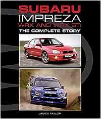 Subaru Impreza Wrx And Wrx Sti The Complete Story Taylor James Fremdsprachige Bücher