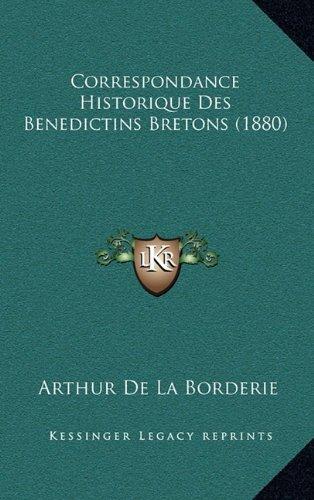Correspondance Historique Des Benedictins Bretons (1880)