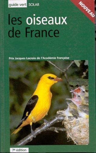 Le guide vert des Oiseaux de France par Jean-Claude Chantelat