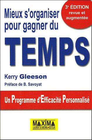 Mieux s'organiser pour gagner du temps : Un Programme d'Efficacité Personnalisé par Kerry Gleeson