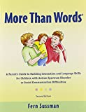 More Than Words: A Parents  Guide to Building Interaction and Lanuage Skills for Children with Autism Spectrum Disorder or Social Communication Difficulties