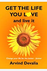 Get the Life You Love by Arvind Devalia (2005-11-25) Paperback