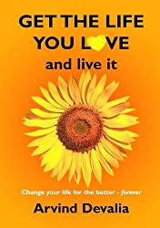 Get the Life You Love by Arvind Devalia (2005-11-25)