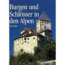 Burgen und Schlösser in den Alpen