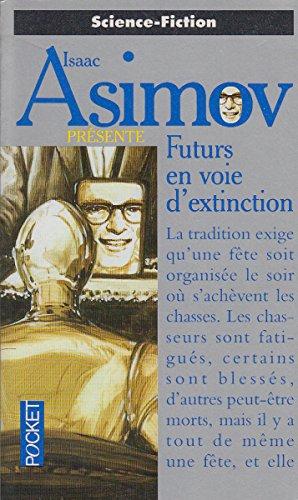 Futurs en voie d'extinction par Isaac Asimov