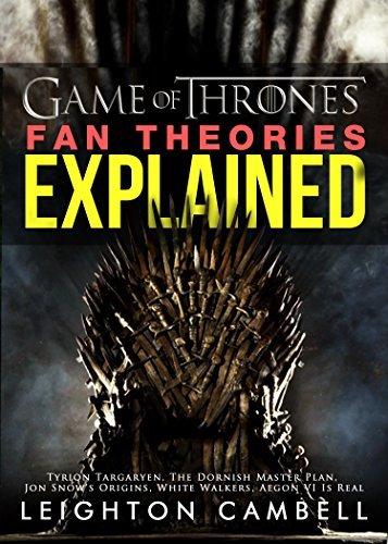 game-of-thrones-fan-theories-explained-tyrion-targaryen-the-dornish-master-plan-jon-snows-origins-wh