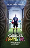 Football's Coming Out: Life as a Gay Fan and Player by Neil Beasley