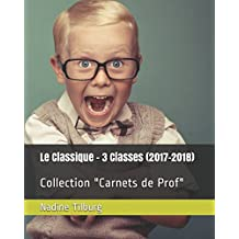 Le Classique - 3 Classes (2017-2018): Collection Carnets de Prof