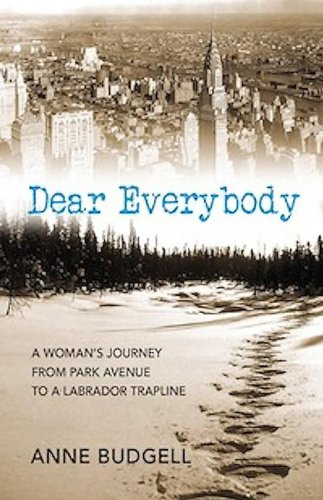 dear-everybody-a-womans-journey-from-park-avenue-to-a-labrador-trapline