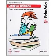 Supercompetents en... Llengua catalana. 5 Primària. Construïm. Illes Balears. Quadern - 9788466135108