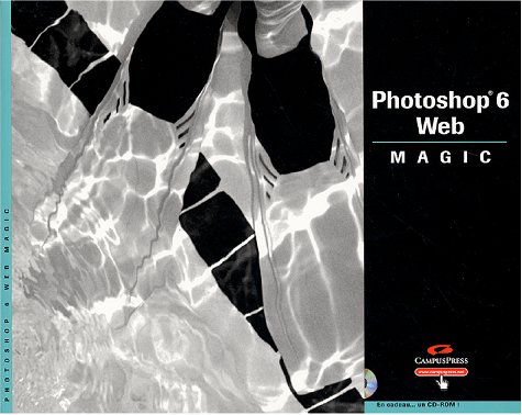 Photoshop 6 Web Magic (avec CD-Rom)