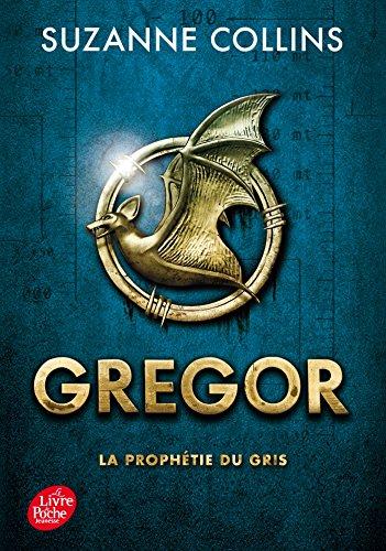 Gregor - Tome 1 - La Prophétie du Gris par Suzanne Collins