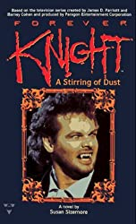 Forever Knight: A Stirring of Dust by Susan Sizemore (1997-04-01)