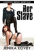 Her Slave - Lesbian BDSM Erotica