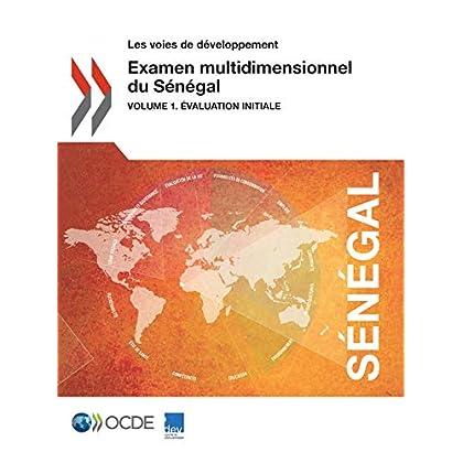 Examen multidimensionnel du Sénégal: Volume 1. Évaluation initiale