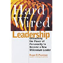 Hardwired Leadership: Unleashing the Power of Personality to Become a New Millennium Leader