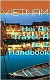 Hoi An Travel: A to Z Handbook (123456789)