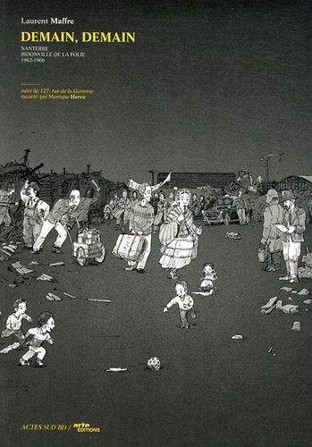 Demain, demain : Nanterre, bidonville de la folie 1962-1966