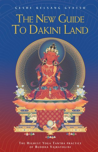 The New Guide to Dakini Land: The Highest Yoga Tantra Practice of Buddha Vajrayogini (English Edition)