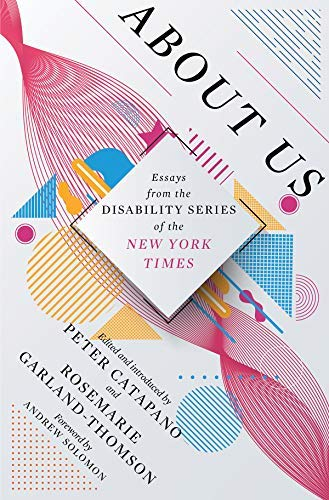 About Us: Essays from the New York Times' Disability Series (English Edition)