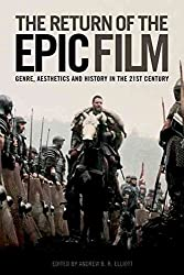 [The Return of the Epic Film: Genre, Aesthetics and History in the 21st Century] (By: Andrew B. R. Elliot) [published: April, 2014]