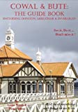 Cowal & Bute: The Guide Book: (Including Dunoon, Arrochar & Inveraray) (See it.Do it.Dont Miss It!)