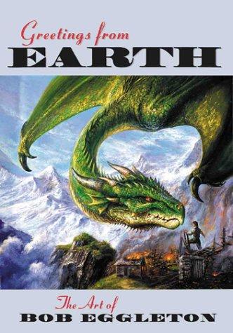 Greetings from Earth: the Art of Bob Eggleton