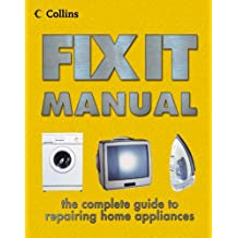 Collins Fix It Manual: A complete guide to repairing everyday appliances