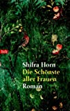 Die Schönste aller Frauen - Shifra Horn